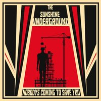 Nobody's Coming To Save You — The Sunshine Underground