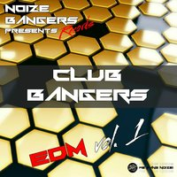 Club Bangers Edm, Vol. 1 — сборник