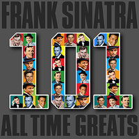 101 All Time Greats — Frank Sinatra