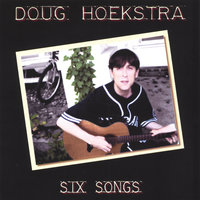Six Songs — Doug Hoekstra