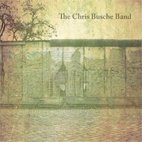 The Walls We Build — The Chris Busche Band