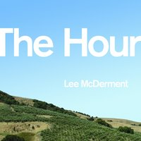 The Hour — Lee McDerment
