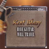 Have Guitar--Will Travel — Kent Blazy
