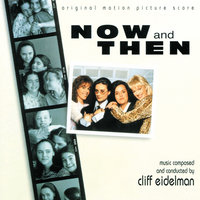 Now And Then — Cliff Eidelman