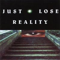 Just Lose Reality — Glenn Kepley