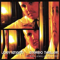 Stereo Thriller — Joey Kingpin