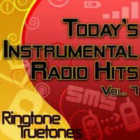 Today's Instrumental Radio Hits Vol. 7 - Today's Greatest Instrumental Ringtones — Ringtone Truetones