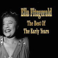 Ella Fitzgerald: The Best of the Early Years — Ella Fitzgerald