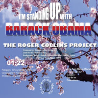 I'm Standing Up With Barack Obama — Rodger Collins