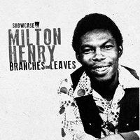 Branches and Leaves — MIlton Henry