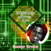 Evergreen Super Hits — James Brown, James Brown & Bea Ford, Henry Moore, Henry Marr
