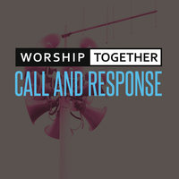 Call And Response — Worship Together