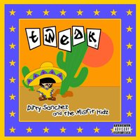 Dirty Sanchez and the Misfit Kidz — Tweak