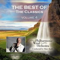 The Best Of The Classics Volume 4 — Philharmonic Wind Orchestra & Marc Reift