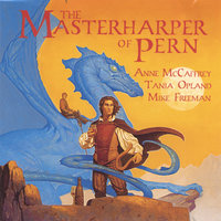 The Masterharper of Pern — Anne McCaffrey, Tania Opland and Mike Freeman