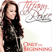 Only the Beginning — Tiffany Ponce