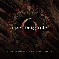 Stone and Echo: Live at Red Rocks — A Perfect Circle