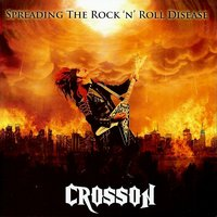 Spreading The Rock 'N' Roll Disease — Crosson
