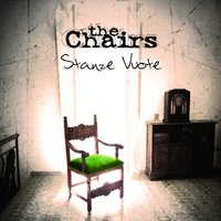 Stanze vuote — The Chairs