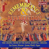 Remembrance & Resurrection - Choral Music — John Ireland, Elizabeth Poston, Douglas Guest, Sir Charles Villiers Stanford, James Nares