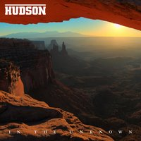 In the Unknown — Hudson