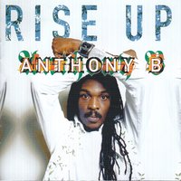Rise Up — Anthony B