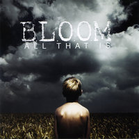 All That Is — Bloom
