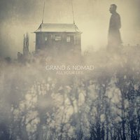 All Your Life — Grand & Nomad