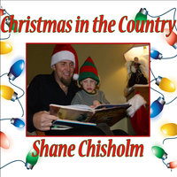 Christmas in the Country — Shane Chisholm