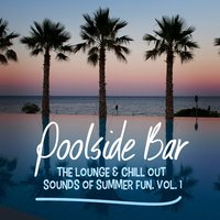 Poolside Bar - The Lounge & Chill out Sounds of Summer Fun, Vol. 1 — сборник