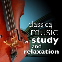 Classical Music for Study and Relaxation (Straight A's Concentration Focus) — сборник