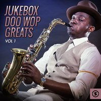 Jukebox Doo Wop Greats, Vol. 1 — сборник