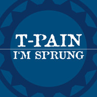 I'm Sprung — T-Pain