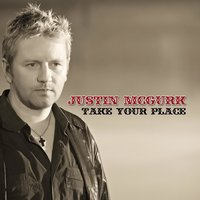 Take Your Place — Justin McGurk