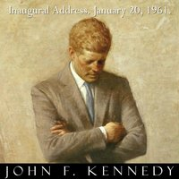 President John F. Kennedy Inaugural Address January 20, 1961. Jfk Inauguration Speech. — John F. Kennedy