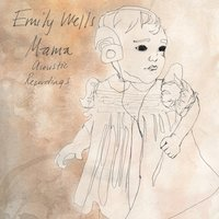 Mama Acoustic Recordings — Emily Wells