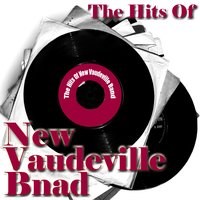 The Hits Of New Vaudeville Band — New Vaudeville Band