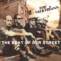 The Beat Of Our Street — The Valkyrians