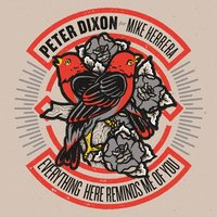 Everything Here Reminds Me of You (feat. Mike Herrera) — Mike Herrera, Peter Dixon