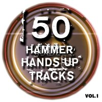 50 Hammer Hands up Tracks, Vol. 1 - Best of Hands Up, Hardstyle, Jumpstyle and Techno — сборник