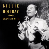 Greatest Hits — Billie Holiday