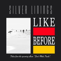 Like Before — Silver Linings