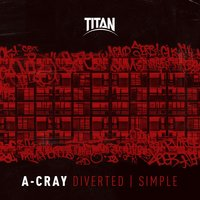 Diverted / Simple — A-Cray