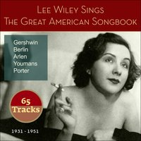Lee Wiley Sings the Great American Songbook — Джордж Гершвин