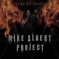 Mike Albert Project Crimes of Passion — Mike Albert