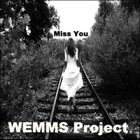 Miss You — Wemms Project