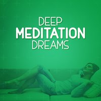 Deep Meditation Dreams — Deep Sleep Meditation