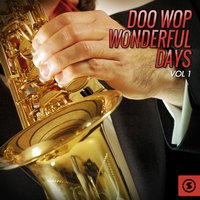 Doo Wop Wonderful Days, Vol. 1 — сборник