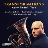 Aaron Tindall: Transformations — Карлхайнц Штокхаузен, David Lang, Gunther Schuller, Dana Wilson, Stephen Peterson, Ithaca College Wind Ensemble, Aaron Tindall