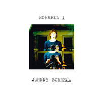 Borrell 1 — Johnny Borrell
